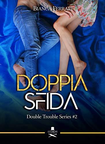 Doppia sfida: Double Trouble Series #2 (Pigalle)