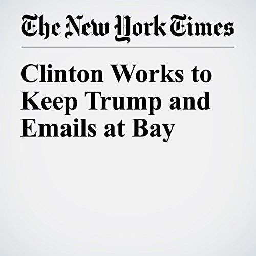 Clinton Works to Keep Trump and Emails at Bay audiobook cover art
