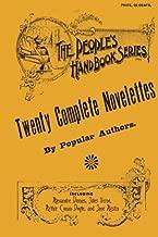 Twenty Complete Novelettes by Popular Authors, Including: Alexandre Dumas, Jules Verne, Arthur Conan Doyle, and Jane Austin (20 books in 1) Facsimile