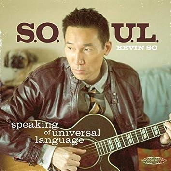 S.O.U.L. (Speaking of Universal Language)