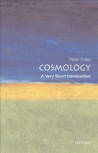 Cosmology: A Very Short Introduction (Very Short Introductions Book 51)