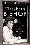Image of Elizabeth Bishop: A Miracle for Breakfast