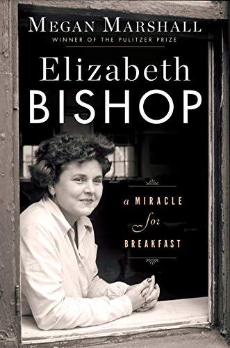 Image of Elizabeth Bishop: A Miracle for Breakfast