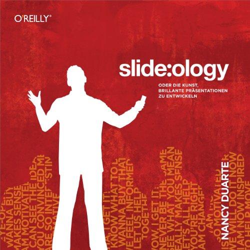 slide:ology - Oder die Kunst, brillante Präsentationen zu entwickeln