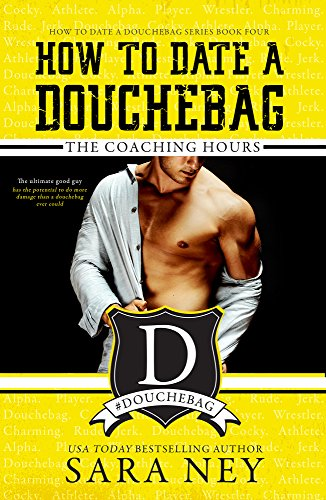 How to Date a Douchebag: The Coaching Hours (English Edition)
