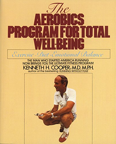 Compare Textbook Prices for Aerobics Program For Total Well-Being: Exercise, Diet , And Emotional Balance Reissue Edition ISBN 9780553346770 by Cooper, Kenneth H.