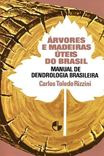 Árvores e Madeiras úteis do Brasil: Manual de Dendrologia Brasileira