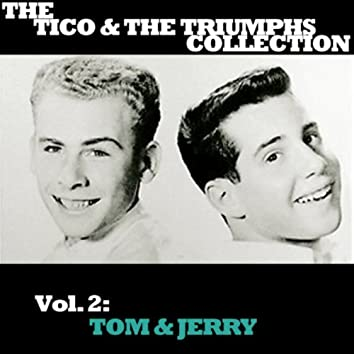 The Tico & The Triumphs Collection, Vol. 2: Tom & Jerry