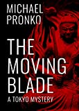 The Moving Blade (Detective Hiroshi Series Book 2)