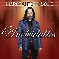 15 Inolvidables by Marco Antonio Solis