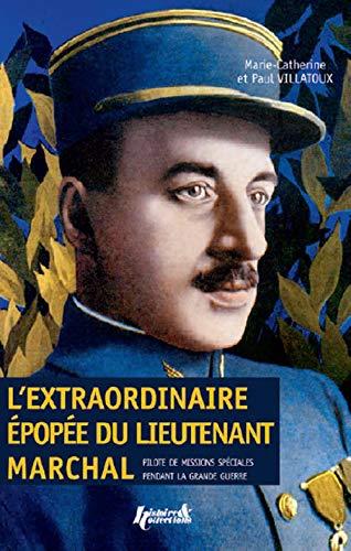 L'extraordinaire Épopée Du Lieutenant Marchal: Pilote De Missions Speciales Pendant La Grande Guerre