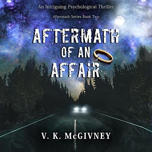 Aftermath of an Affair: An Intriguing Psychological Thriller cover art