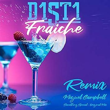 Fraiche (Remix Miguel Campbell Something Spécial original Mix)