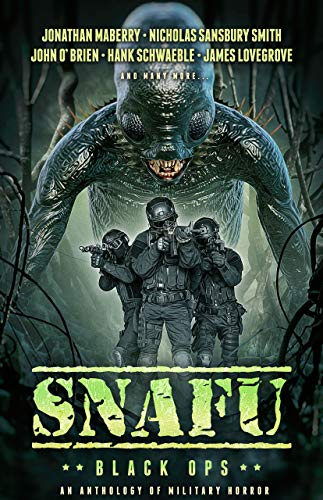 SNAFU: BLACK OPS: An Anthology of Military Horror Short Stories (English Edition)