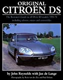 Original Citroen DS: The restorer 039 s guide to all DS ID model 1955-75 including saloons, estates and convertibles (Original Series)