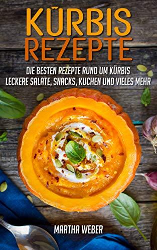 Kürbisrezepte: Die besten Rezepte rund um Kürbis. Leckere Salate, Snacks, Kuchen und vieles mehr.