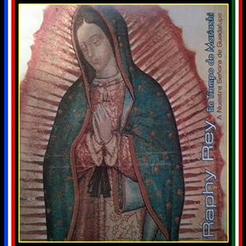 A Nuestra Senora De Guadalupe - En Tiempo De Mariachi