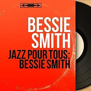 Jazz pour tous: Bessie Smith (Mono Version)