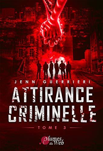 Attirance Criminelle Tome 3 par [Jenn Guerrieri, Éditions Plumes du Web]