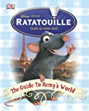 'Ratatouille': the Guide to Remy's World