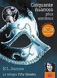 Cinquante nuances plus sombres - La trilogie Fifty Shades volume 2 - Livre audio 2 CD MP3 - Audiolib - 06/02/2013