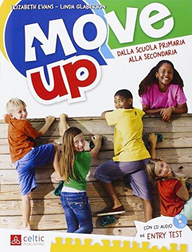 Move up. Per la Scuola elementare. Con CD Audio: UNICO