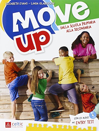 Move up. Per la Scuola elementare. Con CD Audio: UNICO