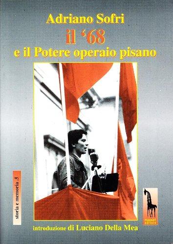 Adriano Sofri, il '68 e il Potere Operaio pisano