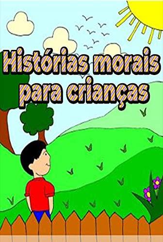 Histórias morais para crianças: Livros de histórias infantis de 6 a 8 anos | Livros de histórias infantis de 3 a 5 anos | Livros de histórias infantis ... 6 anos | Livros de histórias de crianças d