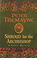Shroud for the Archbishop (Sister Fidelma Mysteries Book 2): A thrilling medieval mystery filled with high-stakes suspense