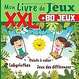 Mon Livre de Jeux XXL +80 JEUX - Labyrinthes, Dessins point par point, Jeux des Différences - Livre de jeux pour enfant - 120 PAGES GRAND FORMAT - Cahier de vacance