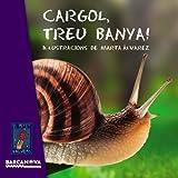 Cargol, treu banya! (Llibres Infantils I Juvenils - El Petit Univers)