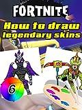 Draw Fortnite Legendary Skins Step by Step: Ravage,Raven,Rex,Sky Stalker,Spider Knight (English Edition)