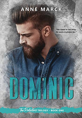 Dominic: The Protectors Trilogy - Book one (English Edition)
