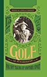 Golf Is Punishment for Not Taking Up Another Sport: 175 Jokes for All...