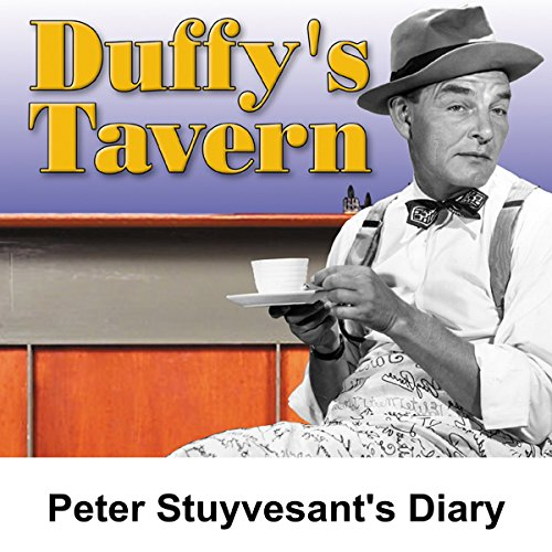 Duffy's Tavern: Peter Stuyvesant's Diary audiobook cover art