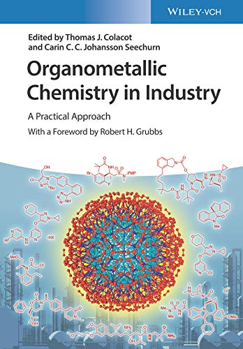 Organometallic Chemistry in Industry: A Practical Approach (English Edition)