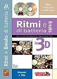 Ritmi e breaks di batteria in 3D - 1 Libro + 1 CD + 1 DVD