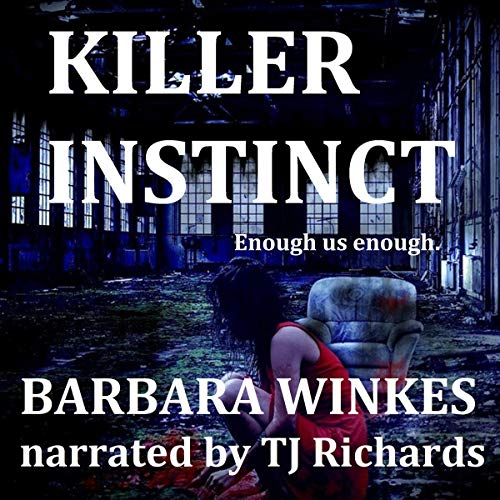 Killer Instinct     A Lesbian Thriller              By:                                                                                                                                 Barbara Winkes                               Narrated by:                                                                                                                                 TJ Richards                      Length: 5 hrs and 59 mins     Not rated yet     Overall 0.0
