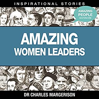 Amazing Women Leaders                   By:                                                                                                                                 Dr. Charles Margerison                               Narrated by:                                                                                                                                 full cast                      Length: 42 mins     Not rated yet     Overall 0.0