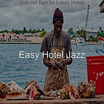 Cultured Bgm for Luxury Hotels