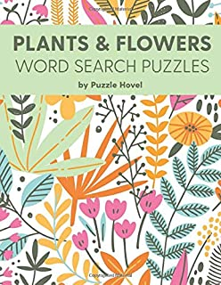 Plants & Flowers Word Search Puzzles: Large Print Word Search Puzzles (Botanical Wordsearch Books)