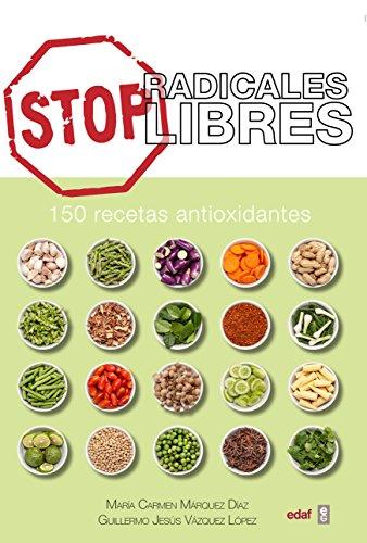 STOP RADICALES LIBRES. 150 RECETAS ANTIOXIDANTES (Plus Vitae)