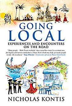 Going Local: Experiences and Encounters on the Road by [Nicholas Kontis]