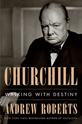 Compare Textbook Prices for Churchill: Walking with Destiny 5th printing Edition ISBN 9781101980996 by Roberts, Andrew