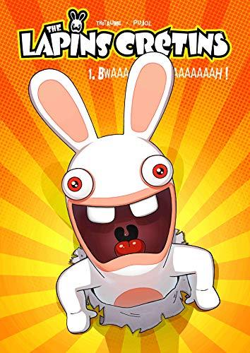 The Lapins Crétins - Tome 01: Bwaaaaaaaaaaah !
