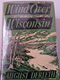 Wind over Wisconsin (Sac Prairie saga / by August Derleth)