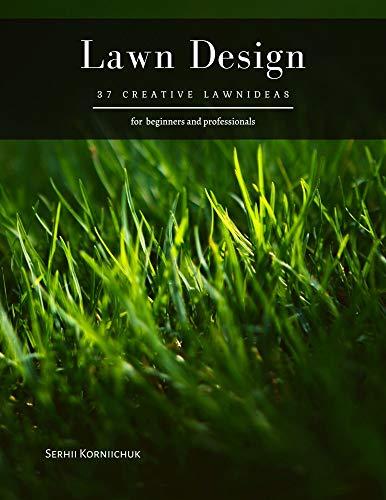 Lawn Design: 37 Creative LawnIdeas (English Edition)