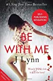 Be With Me (Wait For You, Book 2) by J. Lynn (13-Feb-2014) Paperback
