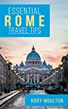 53 Rome Travel Tips: Secrets, Advice & Insight for a Perfect Rome Vacation